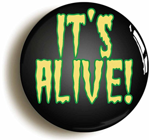 It's Alive Frankenstein Monster Button Pin (Size is 1inch Diameter) B-Movie]()