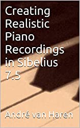 Creating Realistic Piano Recordings in Sibelius 7.5