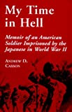 My Time in Hell, Andrew D. Carson, 0786404035