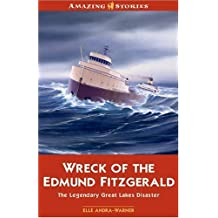 Wreck of the Edmund Fitzgerald: The Legendary Great Lakes Disaster by Elle Andra-Warner (2006-11-07)