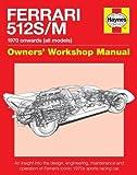 Ferrari 512 S/M Owners' Workshop Manual: 1970 onwards (all models) (Haynes Owners' Workshop Manual)