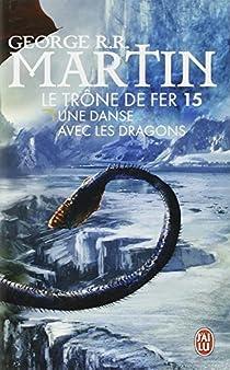 Le Trône de fer, tome 15 : Une danse avec les dragons par Martin