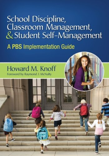 school-discipline-classroom-management-and-student-self-management-a-pbs-implementation-guide