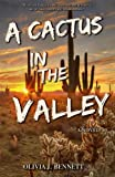 img - for A Cactus In the Valley book / textbook / text book