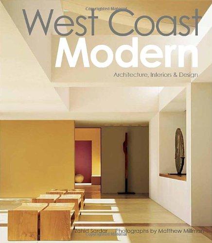 West Coast Modern Architecture Interiors Design Sardar Zahid Millman Matthew 9781423624394 Amazon Com Books
