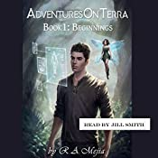Beginnings: Adventures on Terra, Book 1 | R. A. Mejia