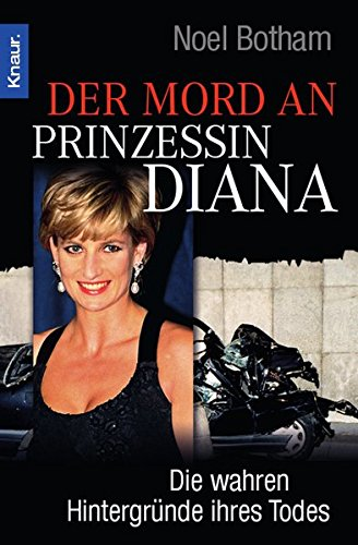 Der Mord an Prinzessin Diana: Die wahren Hintergründe ihres Todes