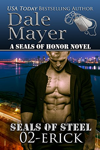 Erick (SEALs of Steel Series Book 2) by [Mayer, Dale]
