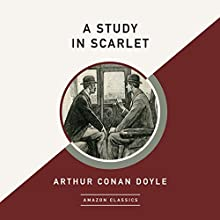 A Study in Scarlet (AmazonClassics Edition) Audiobook by Arthur Conan Doyle Narrated by Simon Vance
