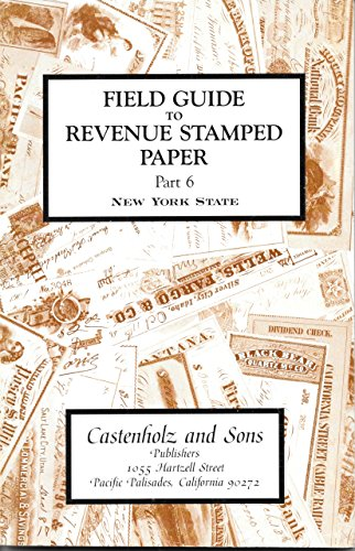 Revenue Stamped Paper - Field Guide to Revenue Stamped Paper Part 6 New York State