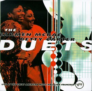 The Carmen McRae & Betty Carter Duets: Live at the Great American Music Hall