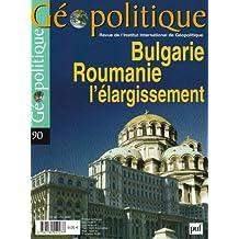 Revue Géopolitique, no 90: Bulgarie, Roumanie, l'élargissement