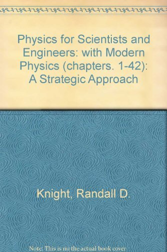 Physics for Scientists and Engineers with Modern Physics: A Strategic Approach (Chapters. 1-42)