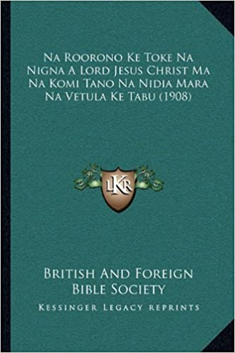 Na Roorono Ke Toke Na Nigna a Lord Jesus Christ Ma Na Komi Tano Na Nidia Mara Na Vetula Ke Tabu (1908)