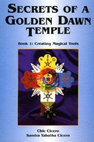 Secrets of a Golden Dawn Temple (Bk. 1)