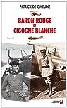 Baron rouge et cigogne blanche par Patrick de Gmeline