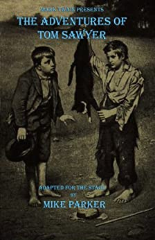 Mark Twain Presents: The Adventures of Tom Sawyer by [Parker, Mike]
