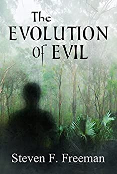 The Evolution of Evil (The Blackwell Files Book 6) by [Freeman, Steven F.]