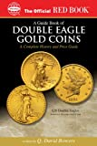 A Guide Book of Double Eagle Gold Coins (Official Red Book)