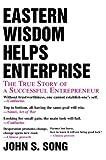 Eastern Wisdom Helps Enterprise, John Song, 0595761445