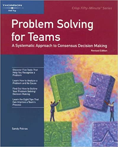 Book Problem Solving for Teams: A Systematic Approach to Consensus Decision Making (Crisp Fifty Minute Series)