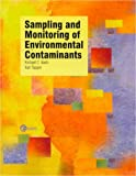 Sampling and Monitoring of Environmental Contaminants, Barth, R. and Topper, Andrew, 0070051534