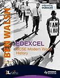 Edexcel GCSE Modern World History, Ben Walsh and Christopher Culpin, 0340981822