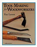 Tool Making for Woodworkers
