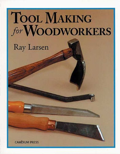 Tool Making for Woodworkers by Fox Chapel Publishing