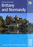 img - for Drive Around Brittany & Normandy: Your guide to great drives (Drive Around - Thomas Cook) book / textbook / text book