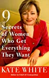9 Secrets of Women Who Get Everything They Want, Kate White, 0609804340