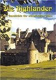 Schottische Geschichte in fünf Bänden / Die Highlander: Die Geschichte der schottischen Clans