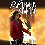 Last Dragon Standing: Heartstrikers, Book 5 | Rachel Aaron