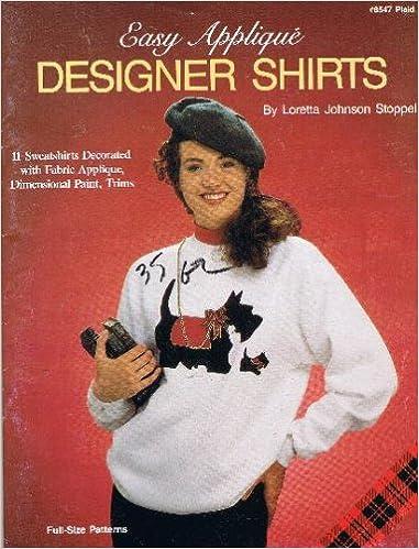 Téléchargez l'ebook gratuit en anglais Easy Applique Designer Shirts (Plaid #8547) by Loretta Johnson Stoppel PDF