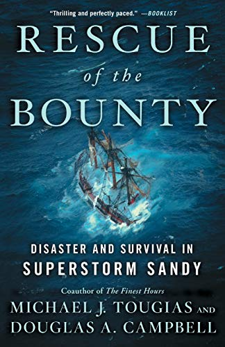 Rescue of the Bounty: Disaster and Survival in Superstorm Sandy (The Best American Science And Nature Writing 2012)