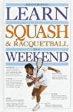 Learn Squash and Racquetball in a Weekend, Jahangir Khan, 0679427538
