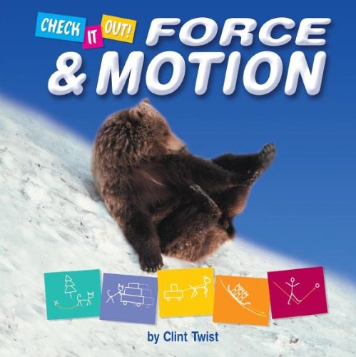 Force & Motion (Check It Out!): Clint Twist: 9781597160612: Amazon ...