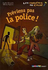 """Afficher """"Les Enquêtes de Chloé Préviens pas la police !"""""""