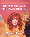 Reverse the Aging Process of Your Face: A Simple Technique That Works