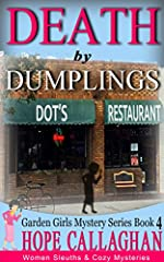 Death by Dumplings: A Garden Girls Cozy Mystery (Garden Girls Christian Cozy Mystery Series Book 4)
