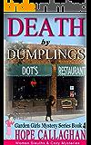 Death by Dumplings (Garden Girls Christian Cozy Mystery Series Book 4)