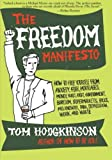 img - for The Freedom Manifesto: How to Free Yourself from Anxiety, Fear, Mortgages, Money, Guilt, Debt, Government, Boredom, Supermarkets, Bills, Melancholy, Pain, Depression, Work, and Waste book / textbook / text book
