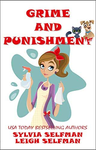 Grime and Punishment: A Clean Cozy Mystery (Dirty Secrets Book 1)