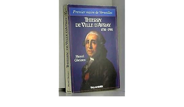 Thierry De Ville D Avray 1732 1792 Premier Maire De Versailles