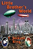 Little Brother's World, T. Jackson King, 1604599405