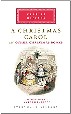 A Christmas Carol and Four Other Christmas Novels by Charles Dickens (Classic Christmas Stories)
