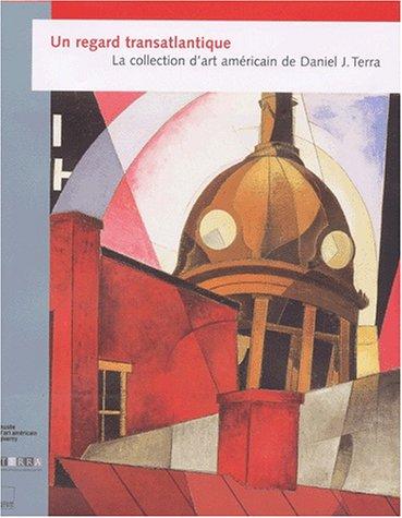 Un regard transatlantique : La collection d'art américain de Daniel J. Terra