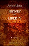 History of Liberty : Part 1. the Ancient Romans, Eliot, Samuel, 0543886824