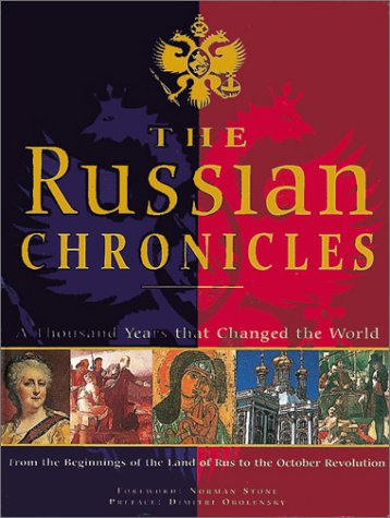 The Russian Chronicles: A Thousand Years That Changed the...