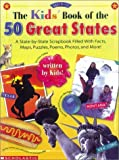 The Kids' Book of the 50 Great States, Scholastic, Inc. Staff, 0590996215